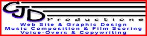 CJD Productions - Web Site & Graphic Design, Music Composition & Film Scoring, Voice-Overs & Copywriting