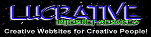 Lucrative Internet Services - Creative Websites for Creative People!